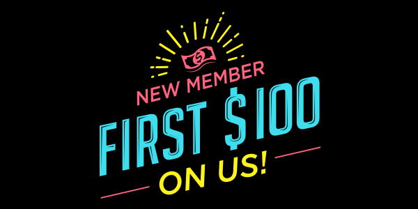 New Members: First $100 On Us!