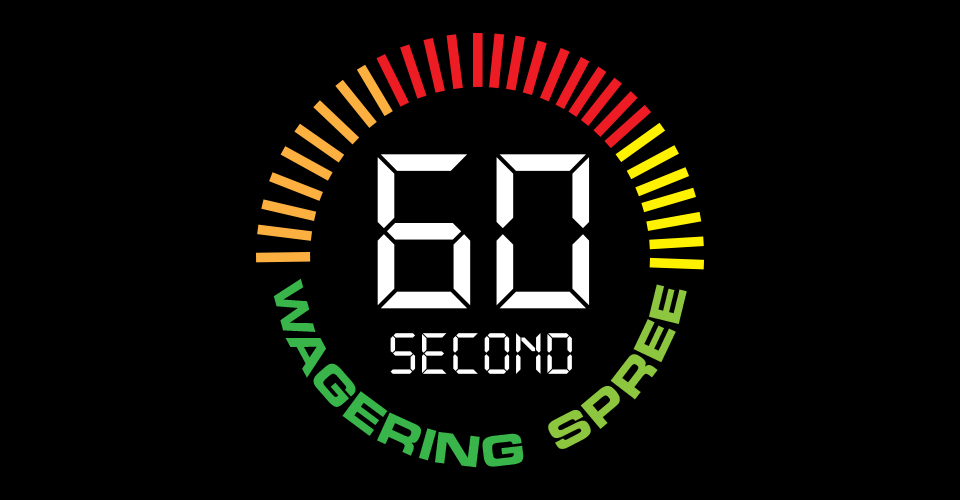 60 Second Wagering Spree